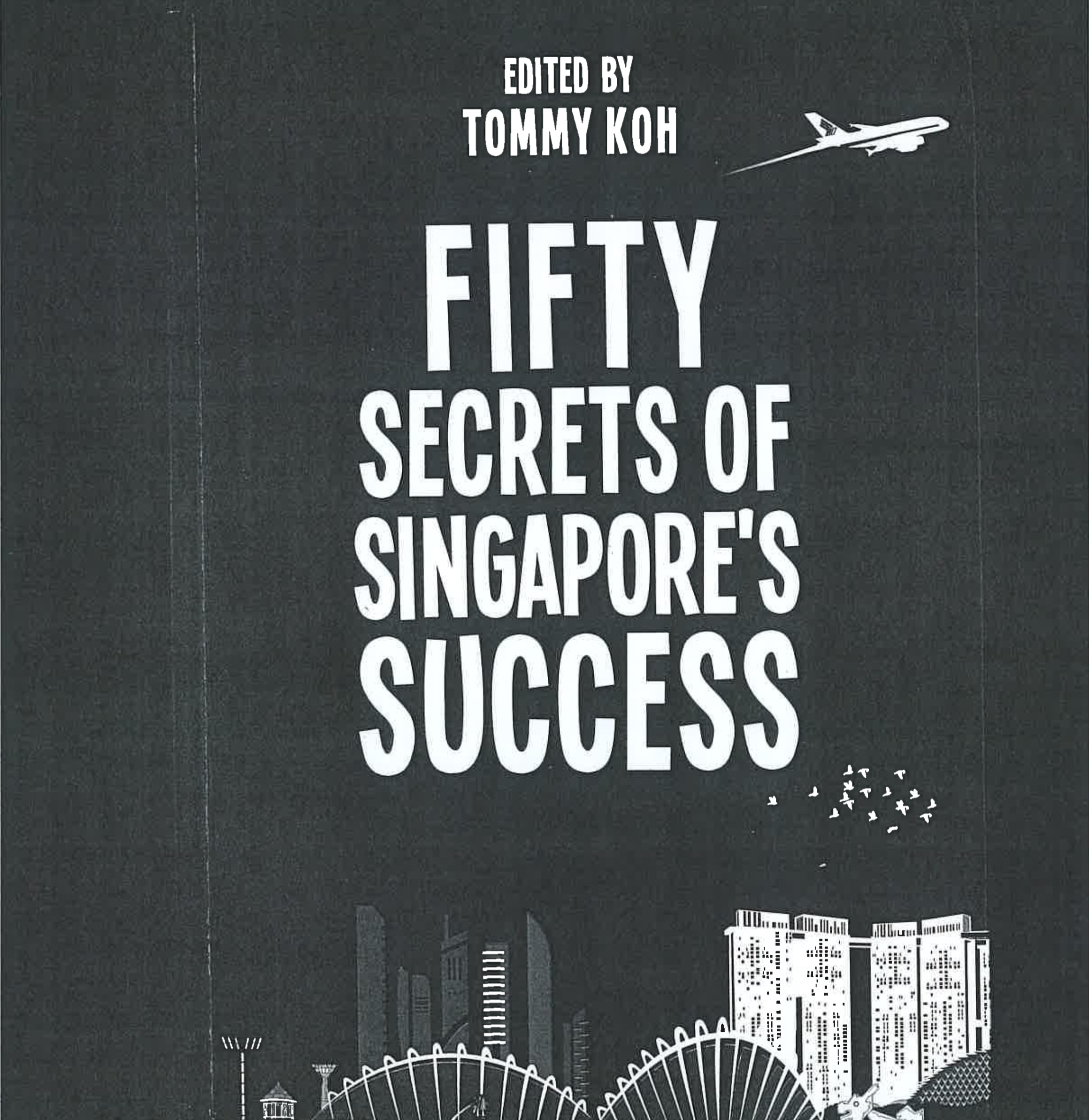 Excerpt: Fifty Secrets of Singapore by Tommy Koh